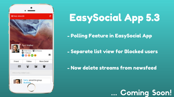 Know whats coming in EasySocial App 5.3!