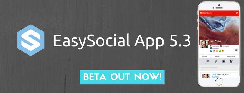 Easysocial App 5.3 Beta 1 is Here!