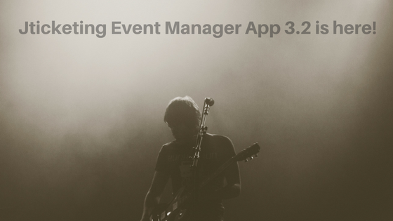 Jticketing Event Manager App v3.2 is here!