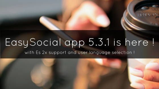 EasySocial App v5.3.1 release with language selection and EasySocial 2.0 support !