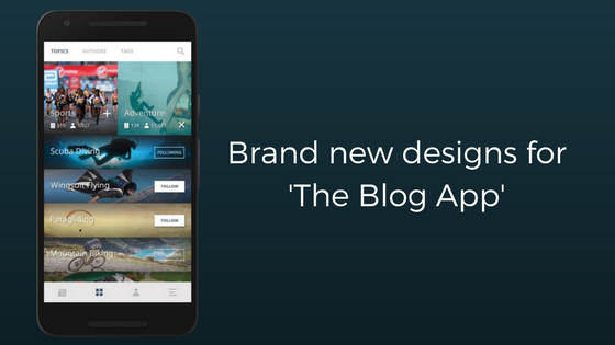 Brand New Designs for The Blog App!