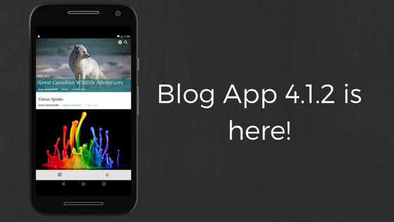 Blog App 4.1.2 is here!