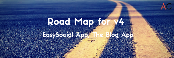 Let's see what is planned for EasySocial and The Blog app v4?