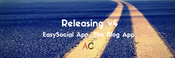Version 4 for EasySocial App and The Blog App is out!