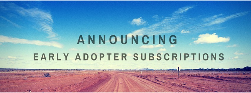 Announcing Early Adopter subscriptions!